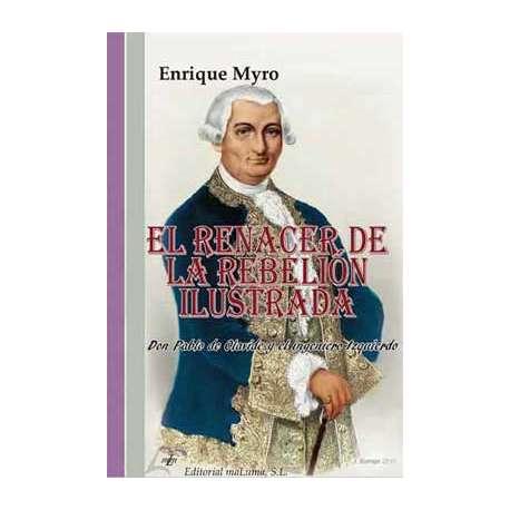 El renacer de la Rebelión Ilustrada. Don Pablo de Olavide y el ingeniero Izquierdo