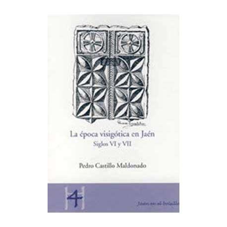 LA EPOCA VISIGOTICA EN JAEN. SIGLOS VI Y VII