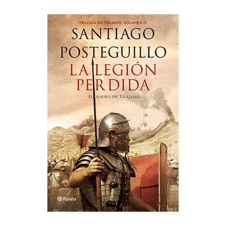 LA LEGION PERDIDA. EL SUEÑO DE TRAJANO (TRILOGÍA DE TRAJANO - LIBRO 3)