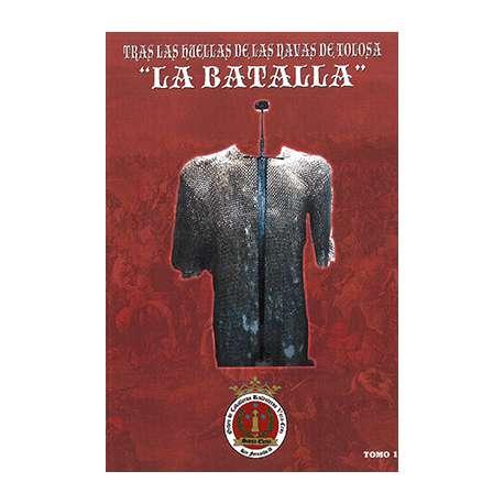 "Tras las huellas de Las Navas de Tolosa ""La Batalla""- Tomo 1"
