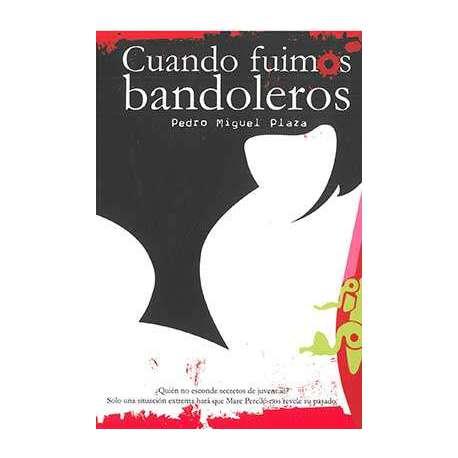 CUANDO FUIMOS BANDOLEROS